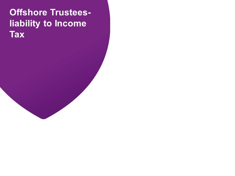 BPP PROFESSIONAL EDUCATION Offshore Trustees- liability to Income Tax