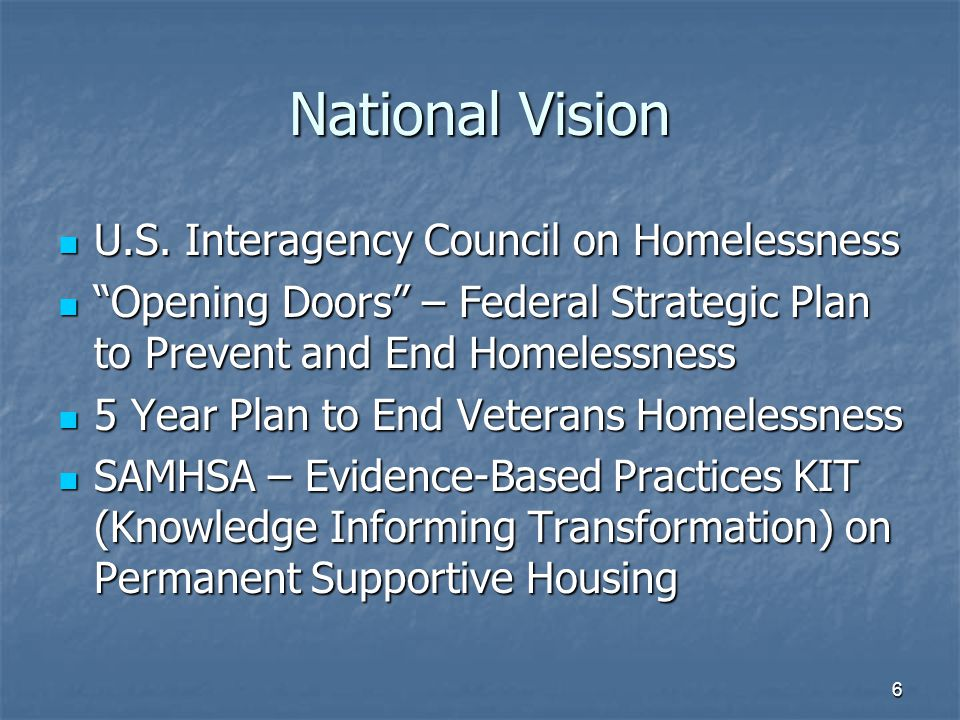 "National Vision U.S. Interagency Council on Homelessness U.S. Interagency Council on Homelessness ""Opening Doors"" – Federal Strategic Plan to Prevent"