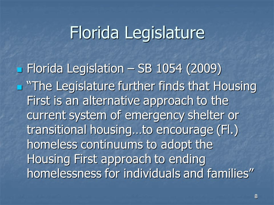Local Florida Communities Local Coalitions have promoted Housing First in their HUD Continuum of Care applications (New Hearth Act), yet may not clearly understand the core recovery principles, have access to immediate housing, staffing patterns and funding.