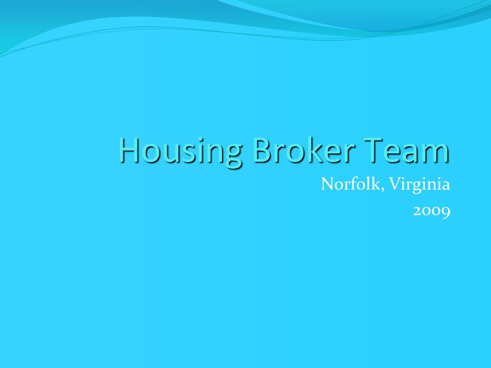 Housing Broker Team Norfolk, Virginia 2009