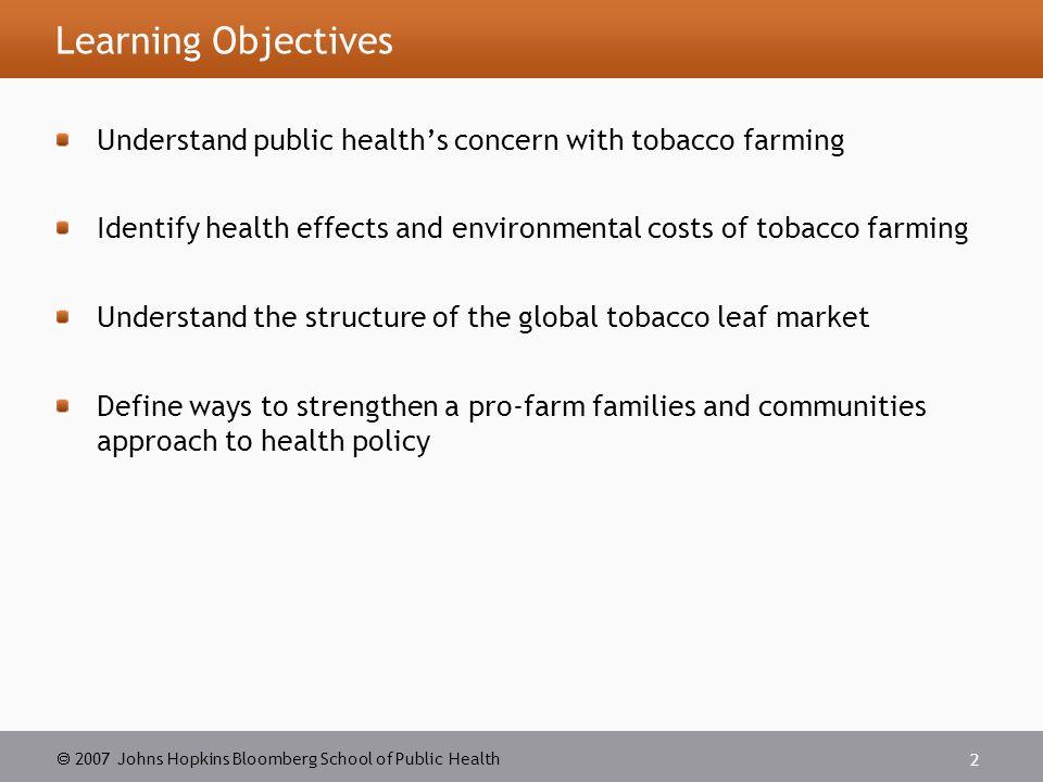  2007 Johns Hopkins Bloomberg School of Public Health 3 Source: Farm Labor Organizing Committee.