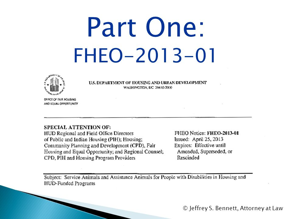 o Part One: HUD FHEO Notice: FHEO-2013-01 o Background o Three Laws o Complete Analysis of the Notice (Sections I, II and III) o Applying the FHEO to