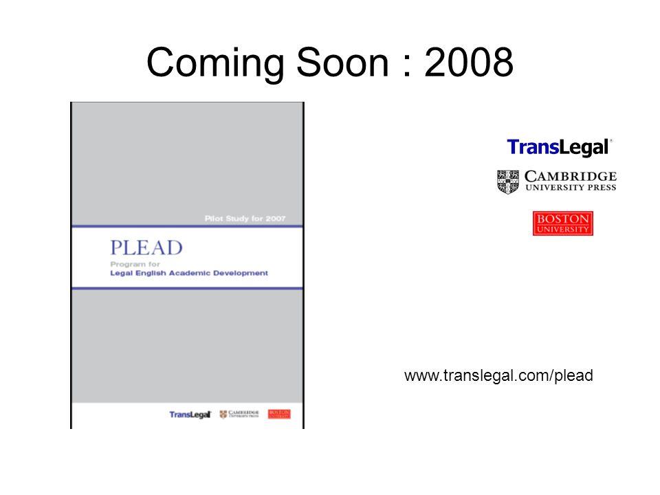 Coming Soon : 2008 www.translegal.com/plead