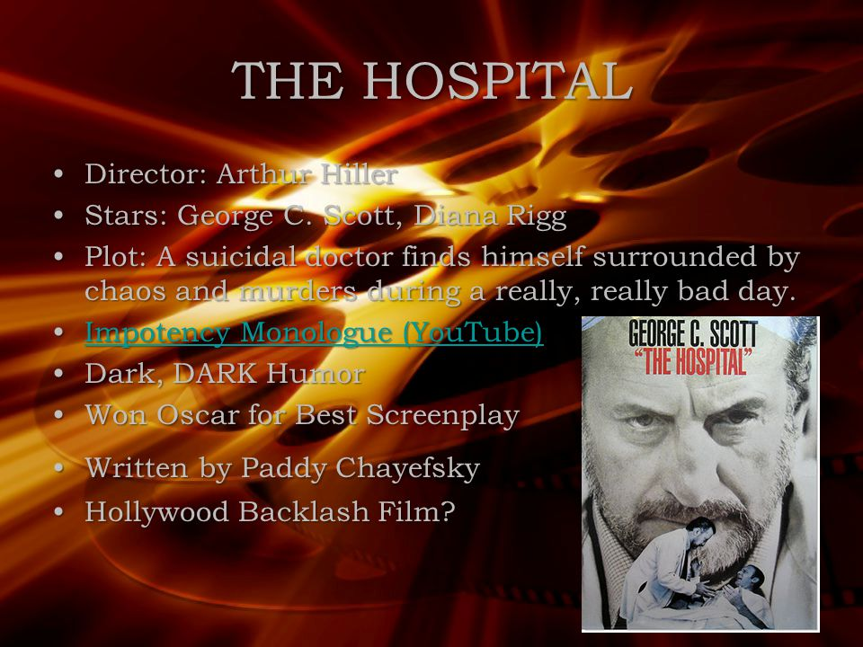THE HOSPITAL Director: Arthur HillerDirector: Arthur Hiller Stars: George C.