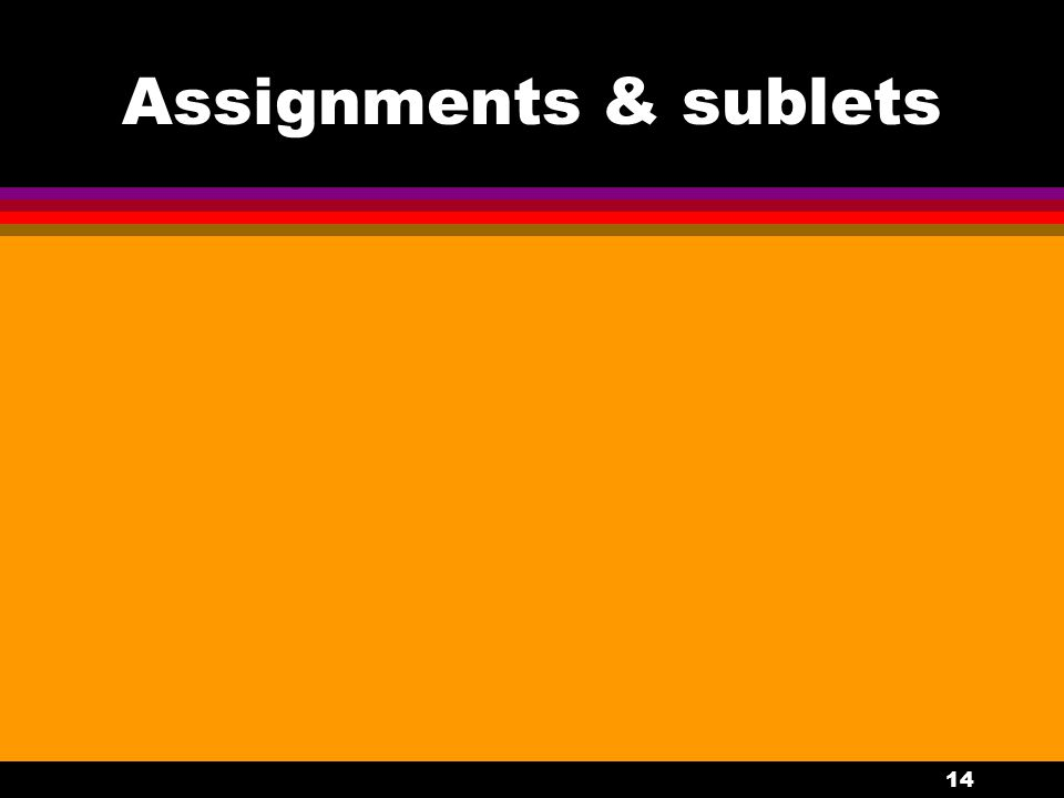 14 Assignments & sublets