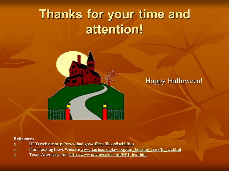 Thanks for your time and attention. Happy Halloween.