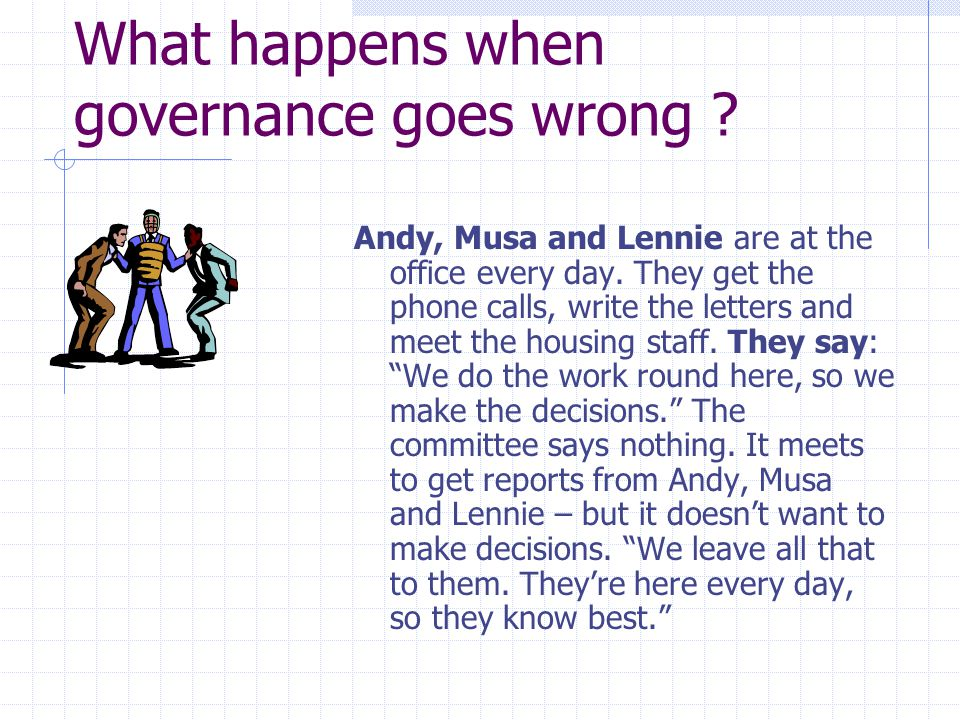What happens when governance goes wrong ? Dave see some great tools going cheap. Perfect for that training scheme for the kids! He buys the kit - and