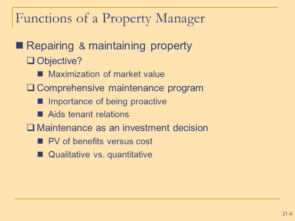 21-9 Functions of a Property Manager Repairing & maintaining property  Objective.