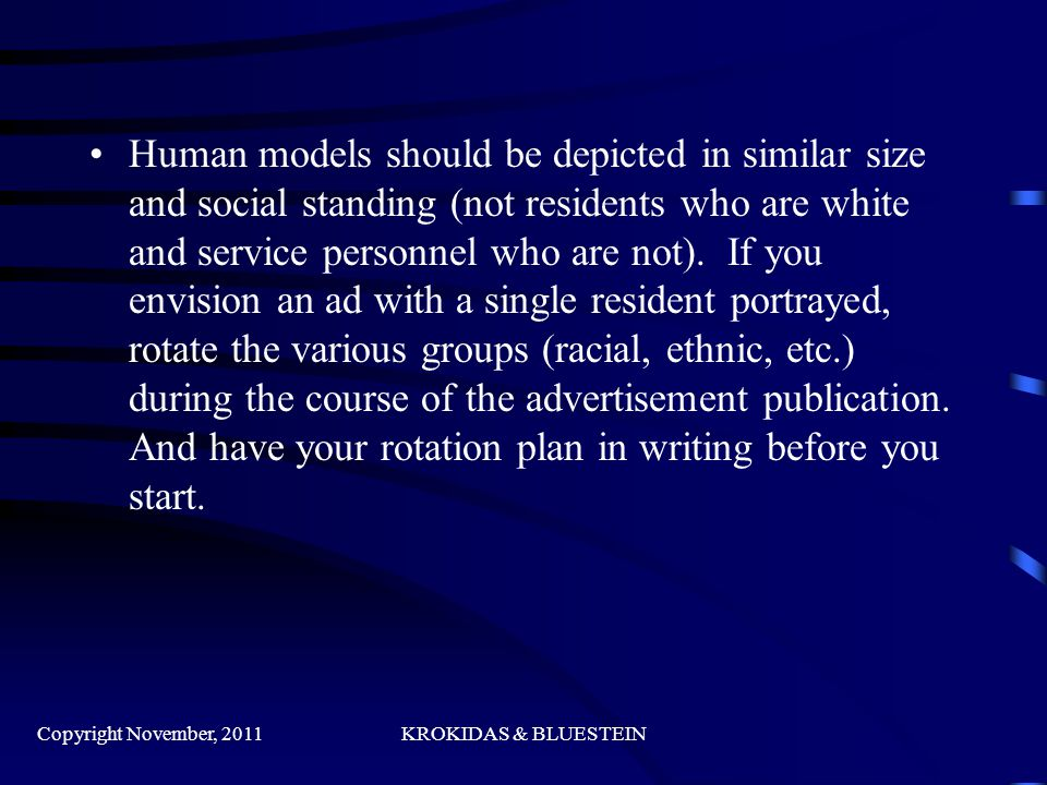 Human models should be depicted in similar size and social standing (not residents who are white and service personnel who are not).