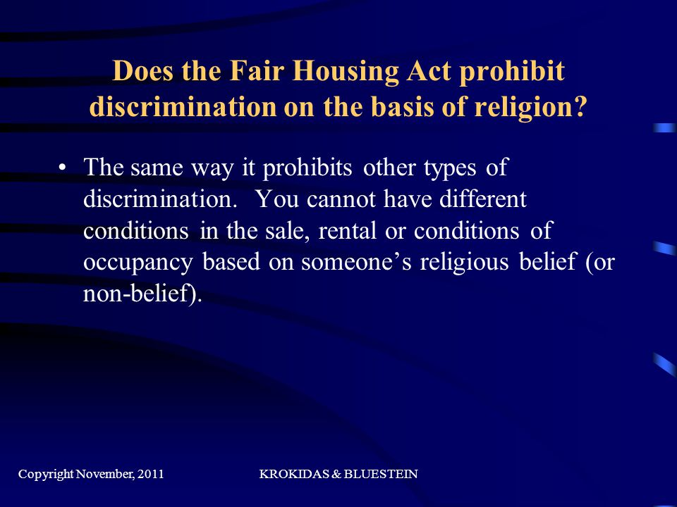 Does the Fair Housing Act prohibit discrimination on the basis of religion.