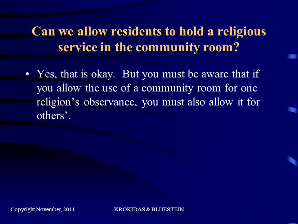 Can we allow residents to hold a religious service in the community room.