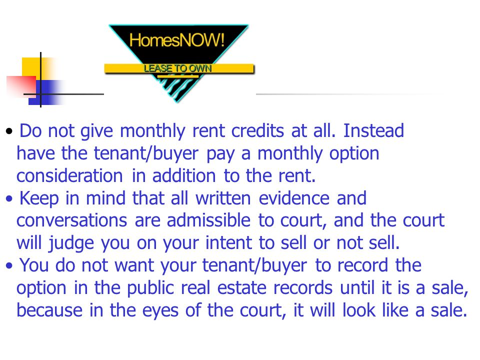 Do not give monthly rent credits at all.