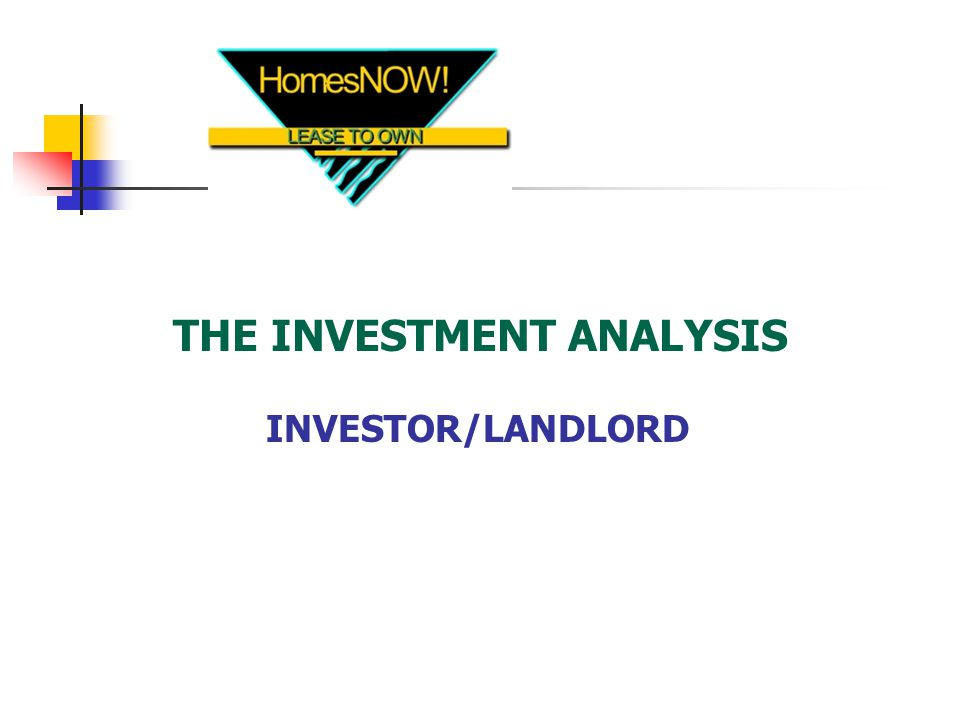 THE INVESTMENT ANALYSIS INVESTOR/LANDLORD