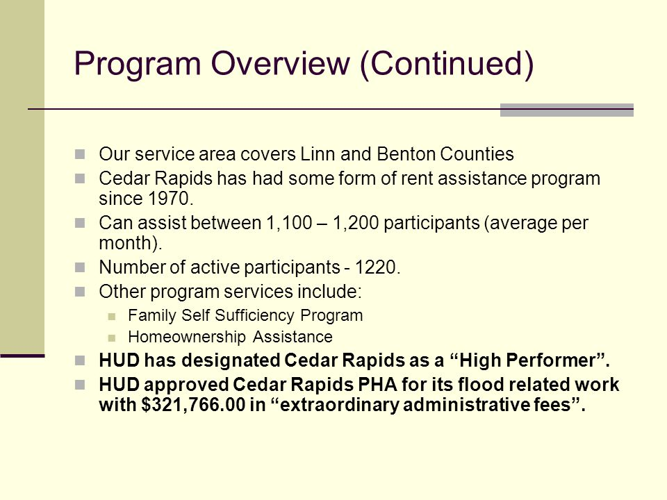 Program Overview (Continued) Our service area covers Linn and Benton Counties Cedar Rapids has had some form of rent assistance program since 1970. Ca
