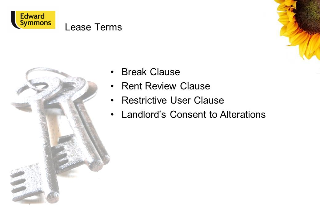 Lease Terms Break Clause Rent Review Clause Restrictive User Clause Landlord's Consent to Alterations