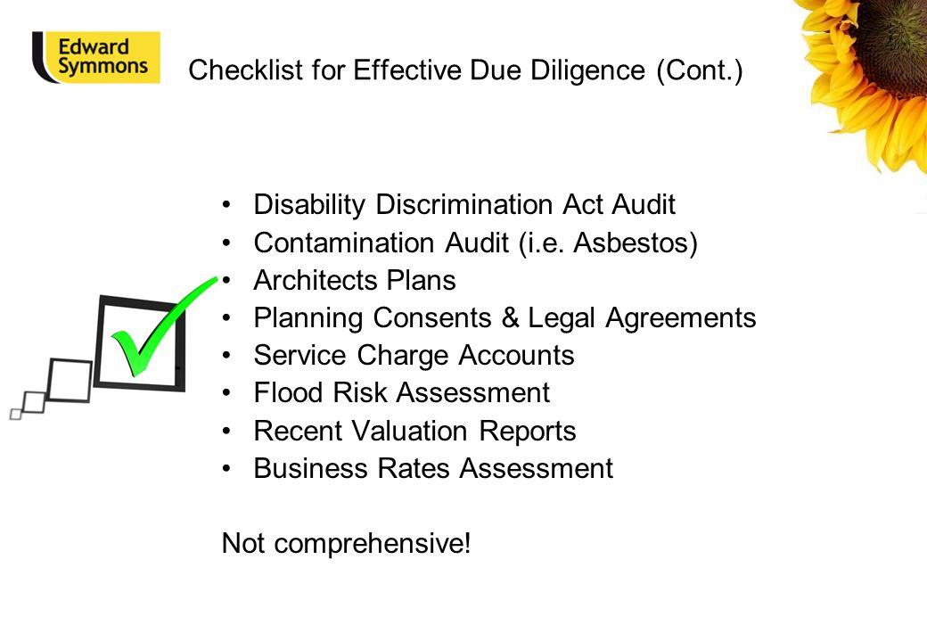 Checklist for Effective Due Diligence (Cont.) Disability Discrimination Act Audit Contamination Audit (i.e.
