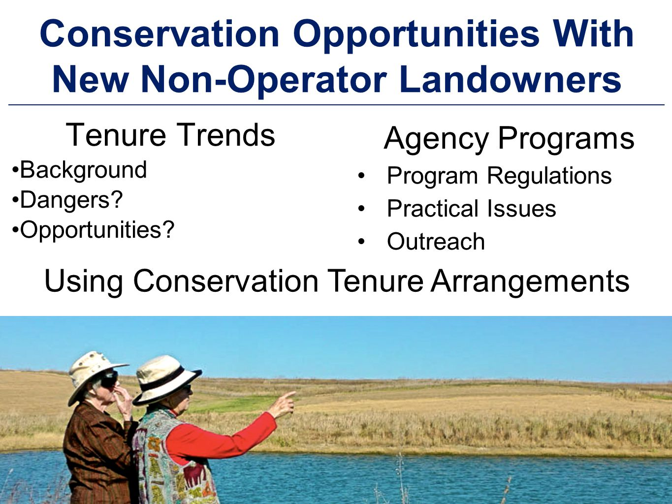 DRAKE AGRICULTURAL LAW CENTER Conservation Opportunities With New Non-Operator Landowners Tenure Trends Background Dangers.