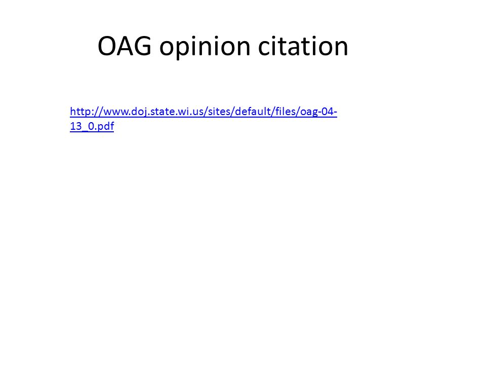 OAG opinion citation http://www.doj.state.wi.us/sites/default/files/oag-04- 13_0.pdf