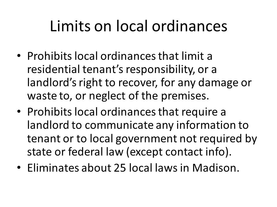 Limits on local ordinances Prohibits local ordinances that limit a residential tenant's responsibility, or a landlord's right to recover, for any dama