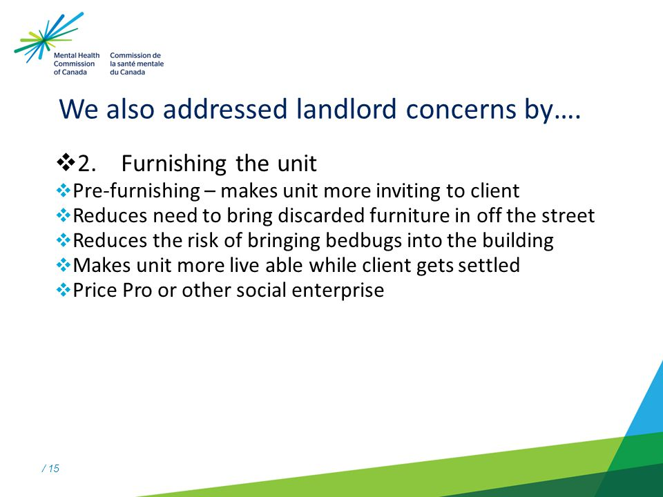 / 15 We also addressed landlord concerns by….