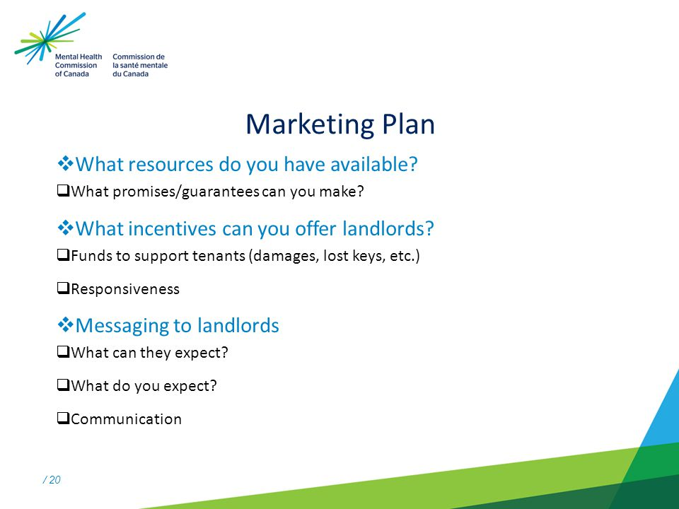 / 20 Marketing Plan  What resources do you have available.