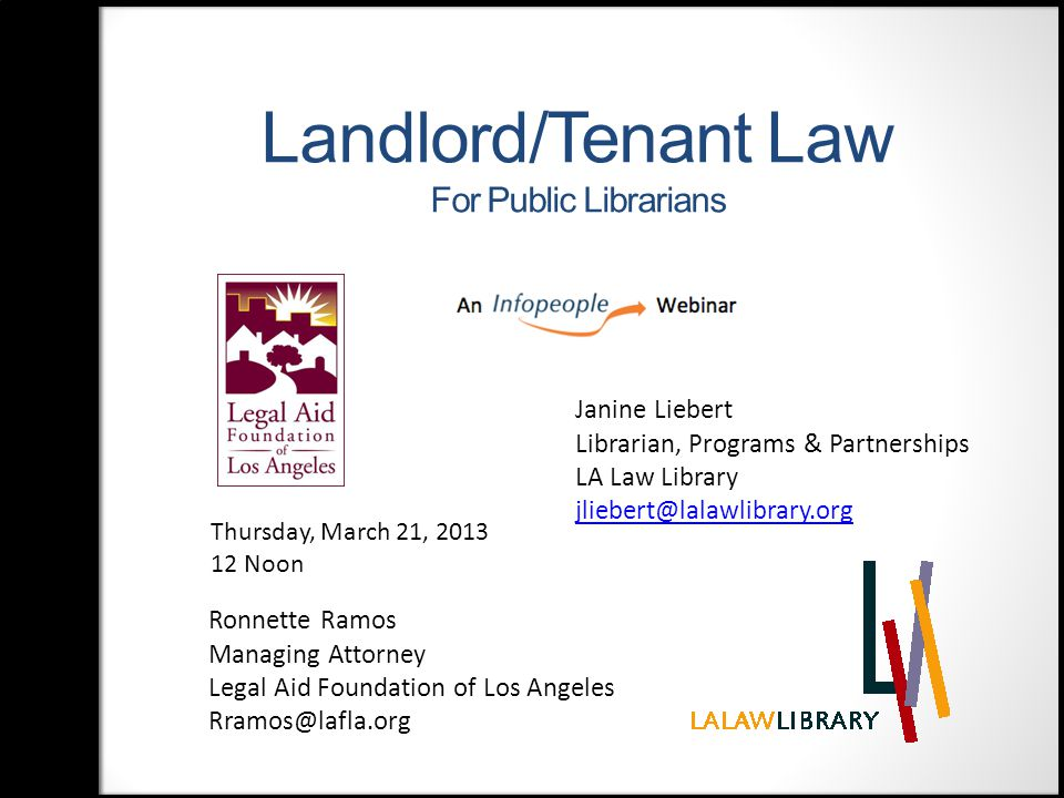 Agenda Provide a general overview of landlord - tenant law matters and the eviction process Become familiar with key terminology in landlord - tenant law matters Tour the California Court's self-help center's sections on evictions and housing Learn about additional print and online resources addressing landlord – tenant issues