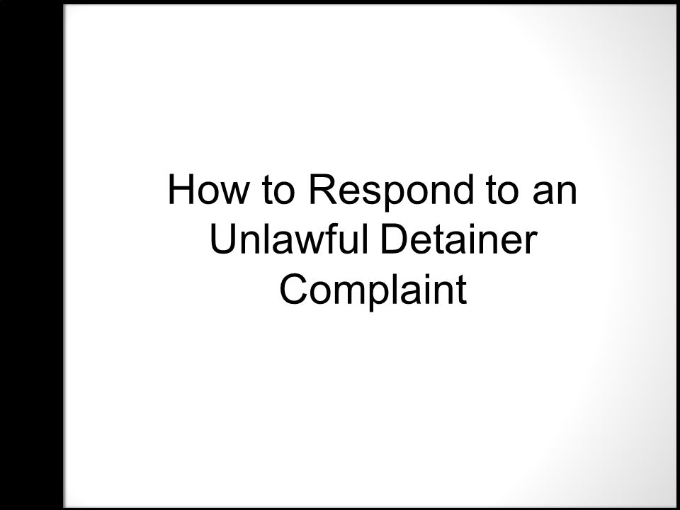 How to Respond to an Unlawful Detainer Complaint
