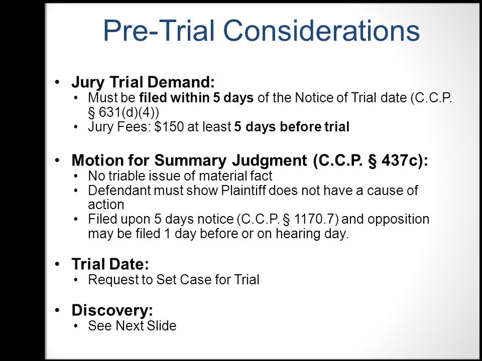 Jury Trial Demand: Must be filed within 5 days of the Notice of Trial date (C.C.P.