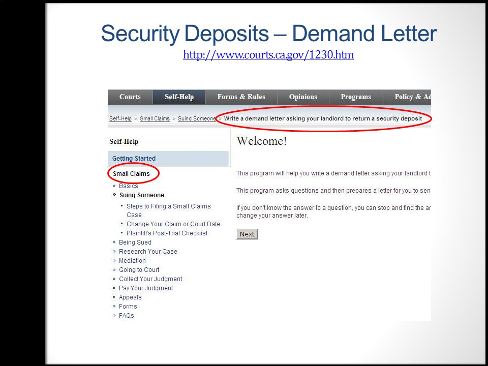 Security Deposits – Demand Letter http://www.courts.ca.gov/1230.htm http://www.courts.ca.gov/1230.htm