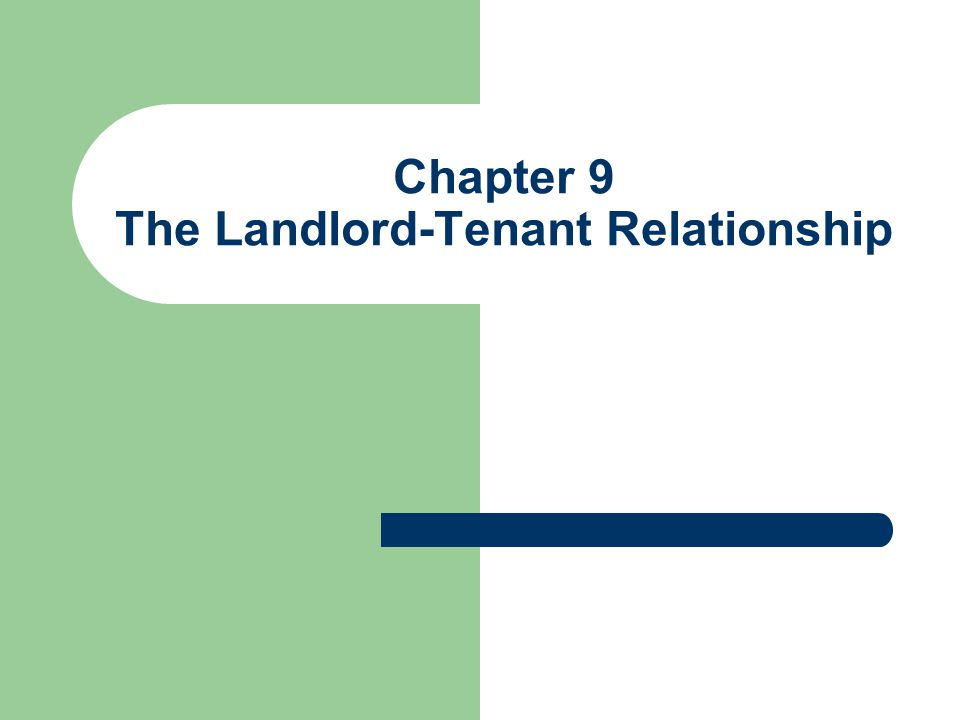 Chapter 9 The Landlord-Tenant Relationship