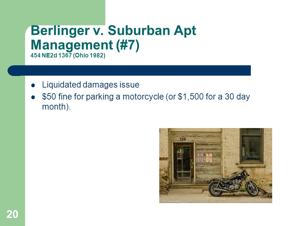 Berlinger v. Suburban Apt Management (#7) 454 NE2d 1367 (Ohio 1982) Liquidated damages issue $50 fine for parking a motorcycle (or $1,500 for a 30 day