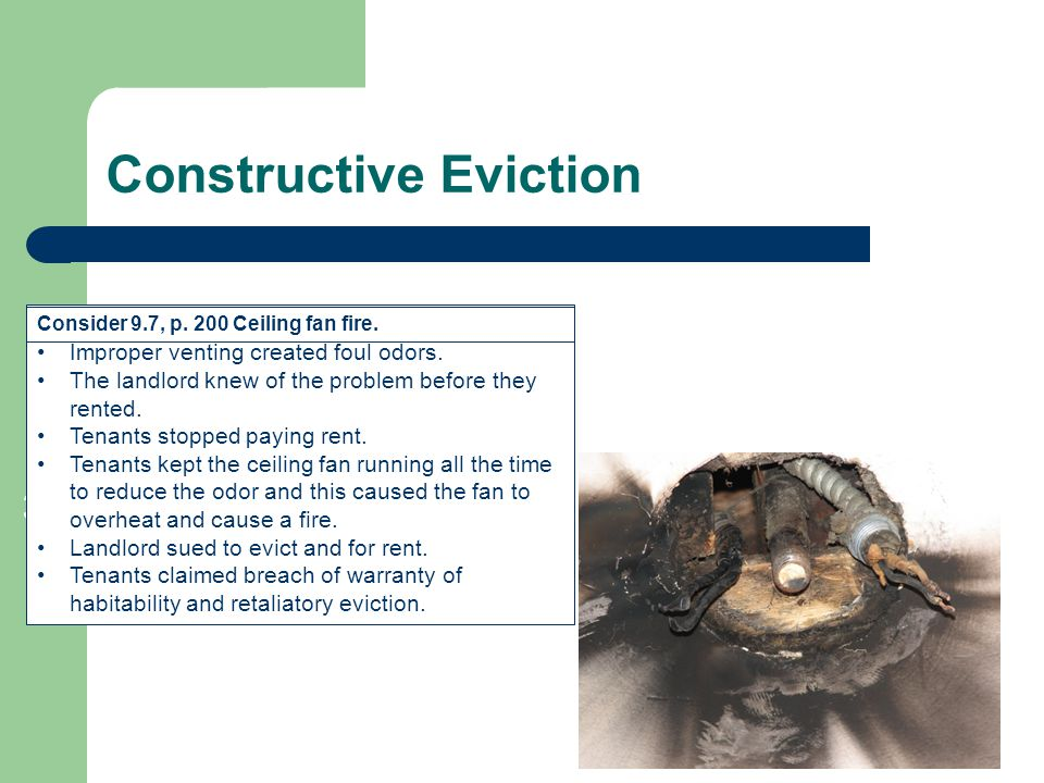Constructive Eviction 37 Improper venting created foul odors.