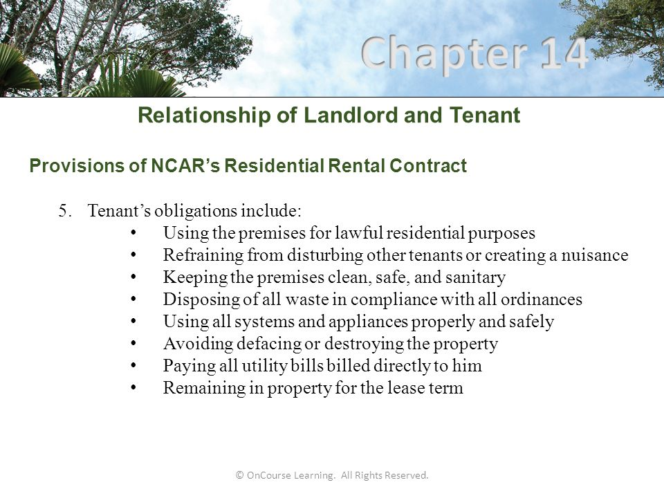 Relationship of Landlord and Tenant Provisions of NCAR's Residential Rental Contract 5.Tenant's obligations include: Using the premises for lawful res