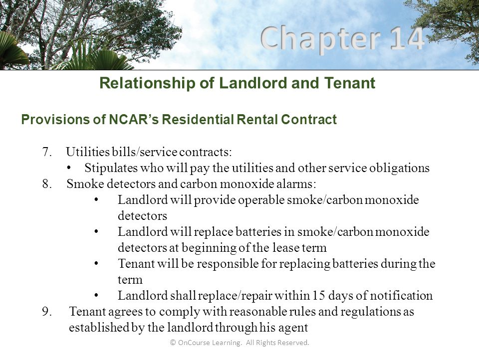 Relationship of Landlord and Tenant Provisions of NCAR's Residential Rental Contract 7.Utilities bills/service contracts: Stipulates who will pay the