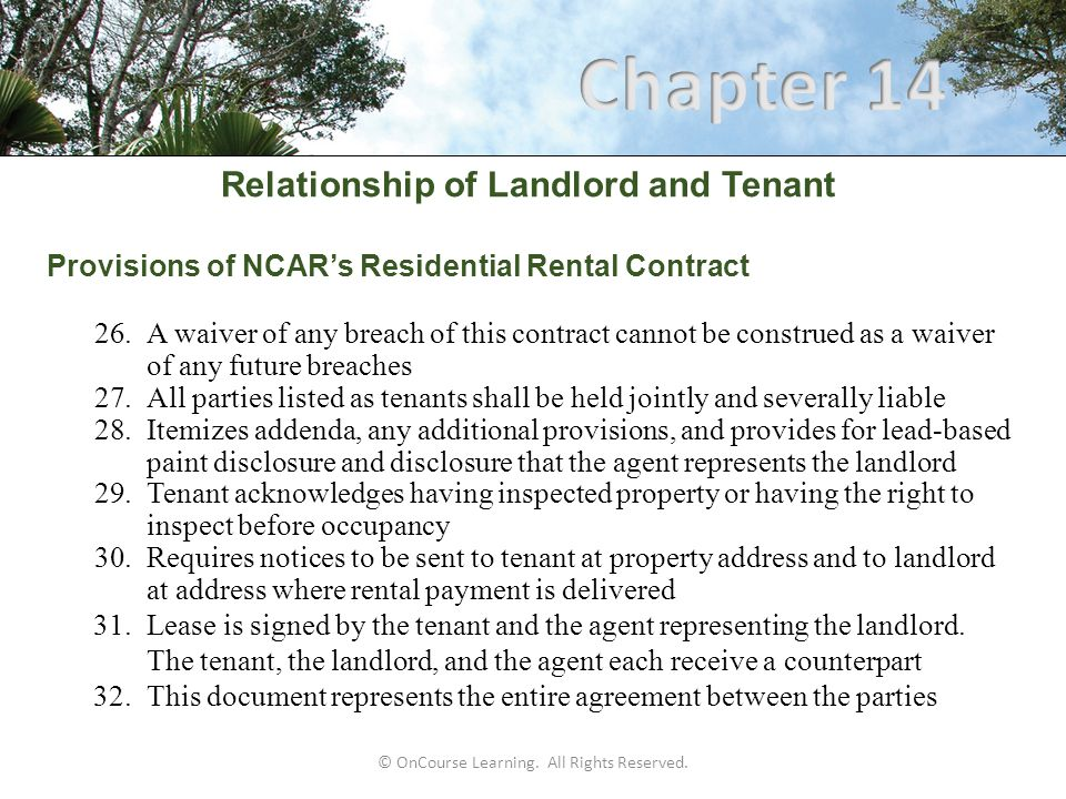 Relationship of Landlord and Tenant Provisions of NCAR's Residential Rental Contract 26.A waiver of any breach of this contract cannot be construed as