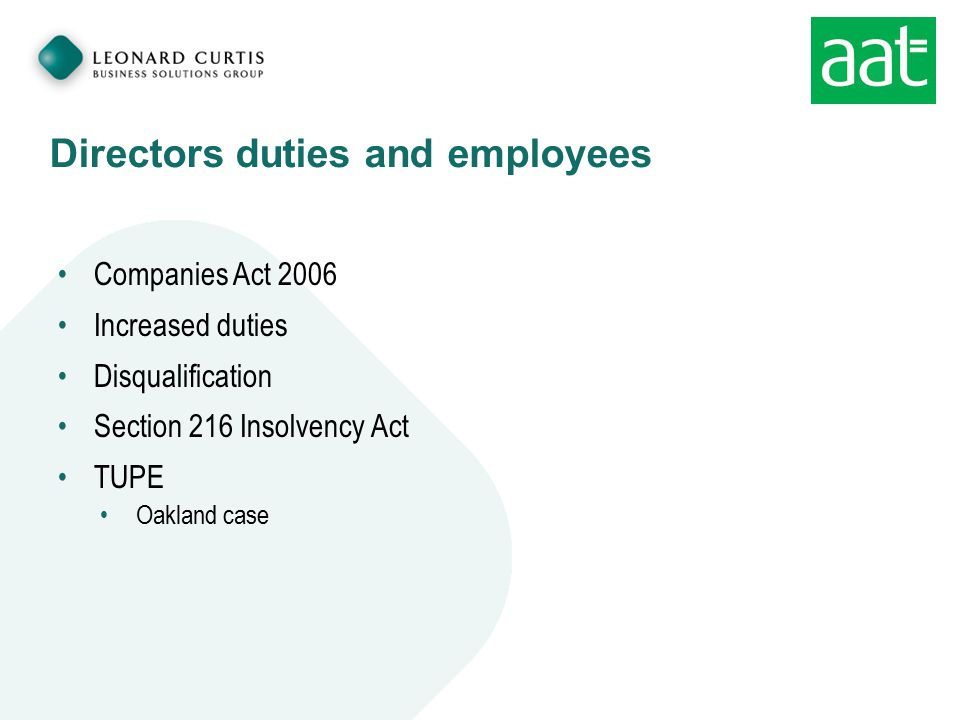 Directors duties and employees Companies Act 2006 Increased duties Disqualification Section 216 Insolvency Act TUPE Oakland case