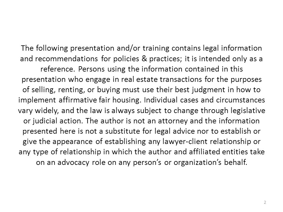 The following presentation and/or training contains legal information and recommendations for policies & practices; it is intended only as a reference