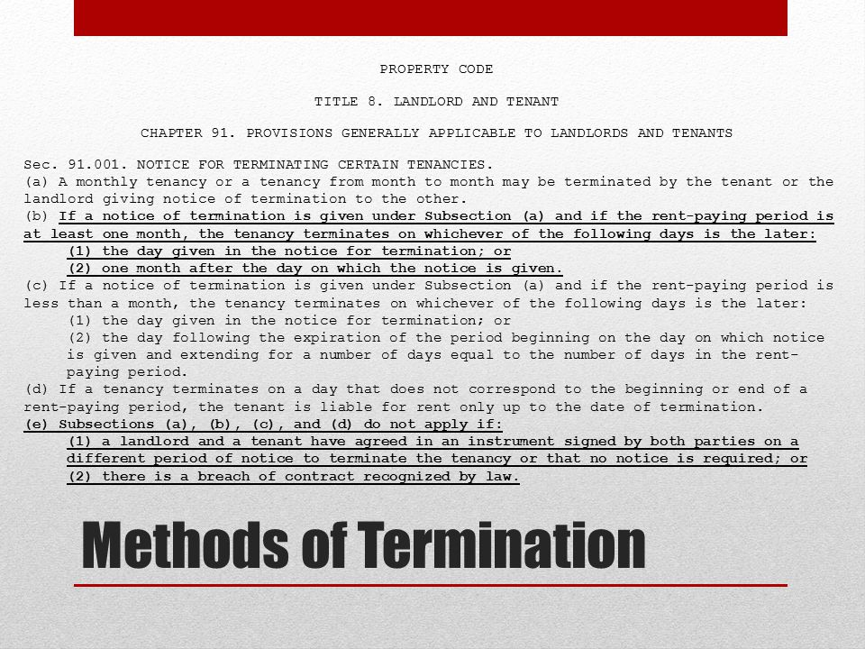 Methods of Termination PROPERTY CODE TITLE 8.LANDLORD AND TENANT CHAPTER 91.