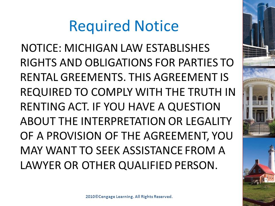 Required Notice NOTICE: MICHIGAN LAW ESTABLISHES RIGHTS AND OBLIGATIONS FOR PARTIES TO RENTAL GREEMENTS.