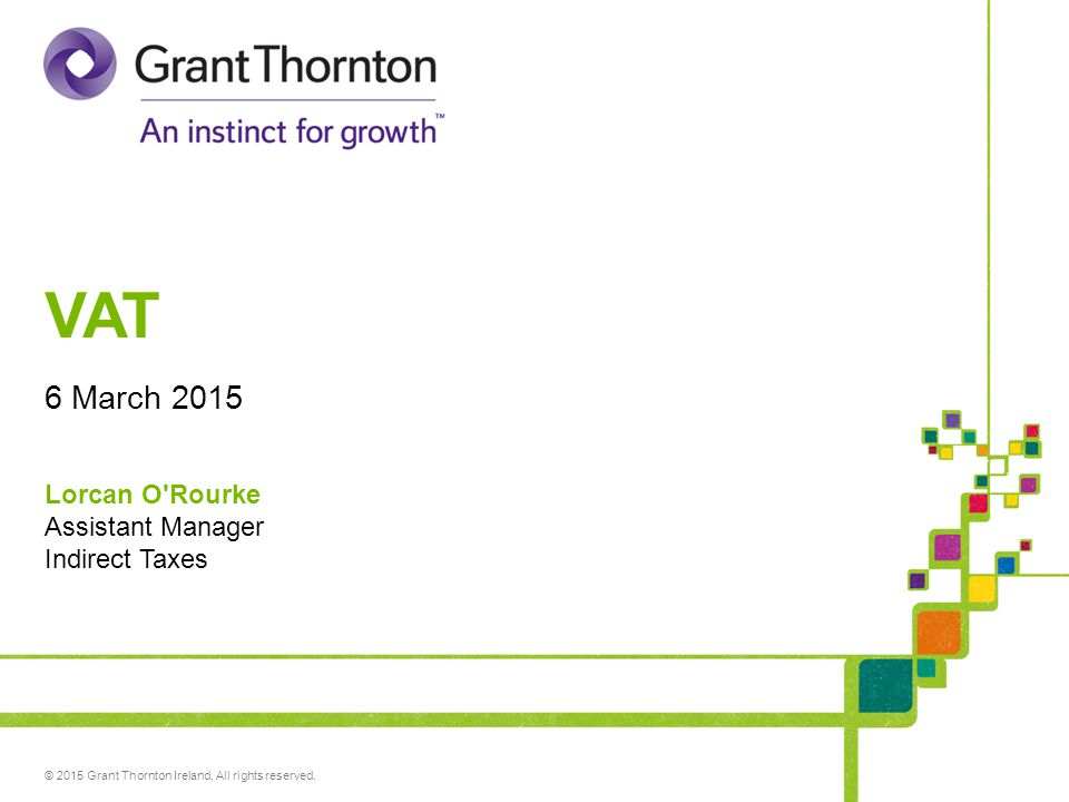 © 2015 Grant Thornton Ireland. All rights reserved.