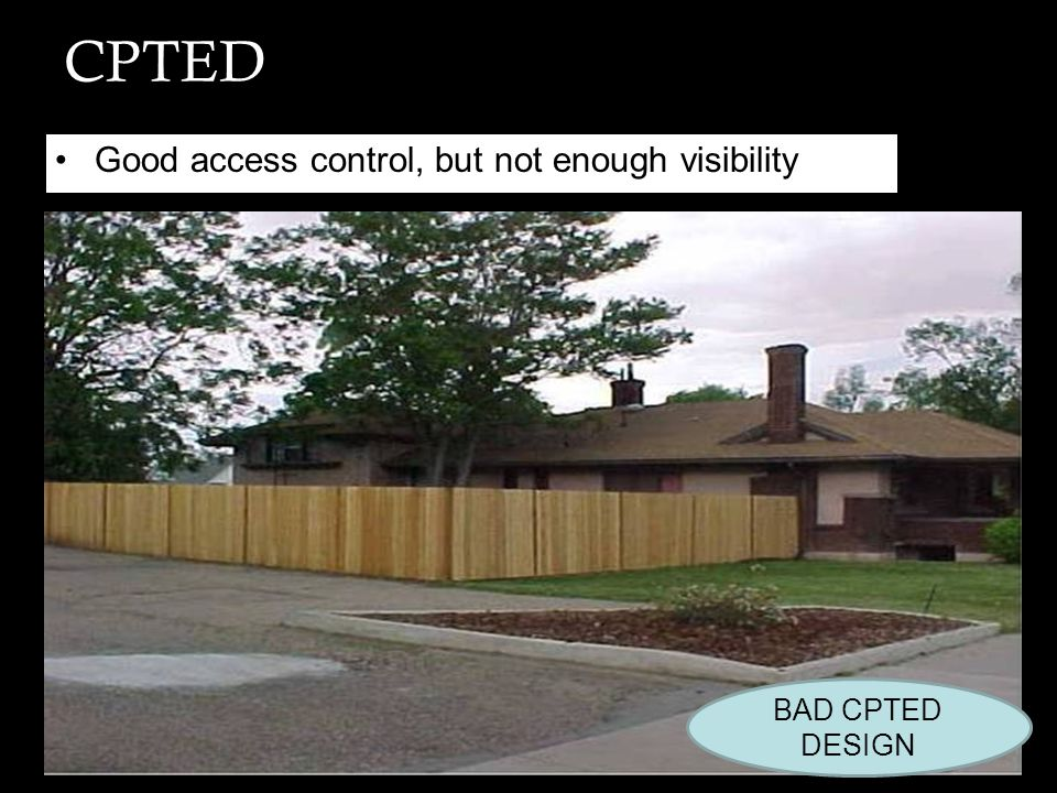 CPTED Good access control, but not enough visibility BAD CPTED DESIGN
