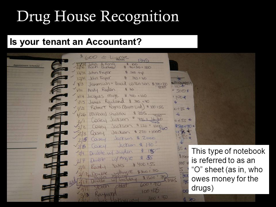 """Drug House Recognition Is your tenant an Accountant? This type of notebook is referred to as an """"O"""" sheet (as in, who owes money for the drugs)"""