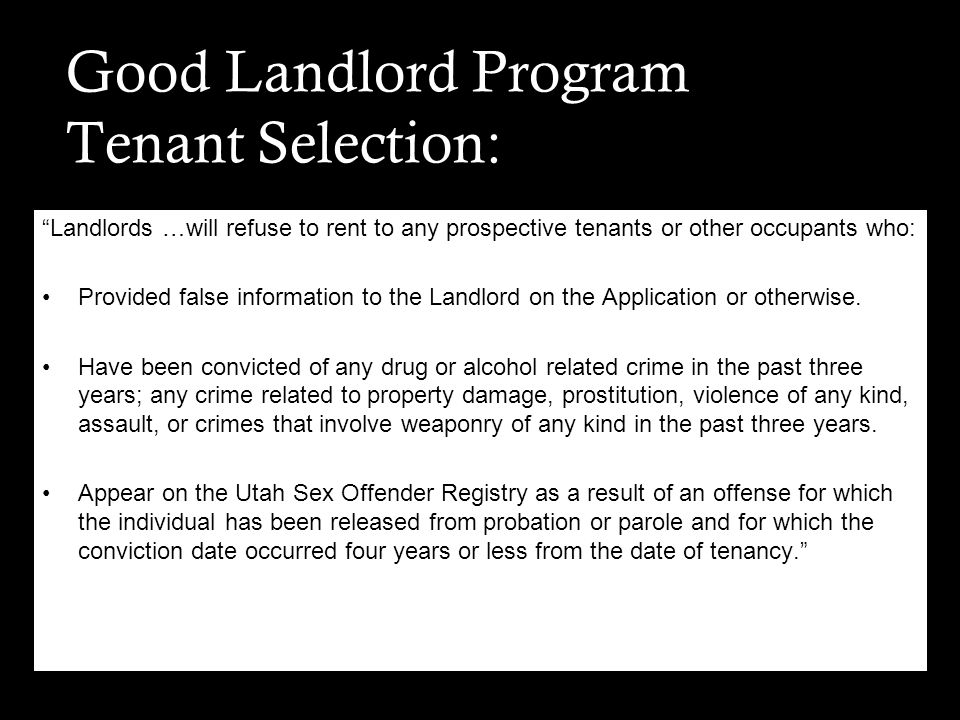 """Good Landlord Program Tenant Selection: """"Landlords …will refuse to rent to any prospective tenants or other occupants who: Provided false information"""