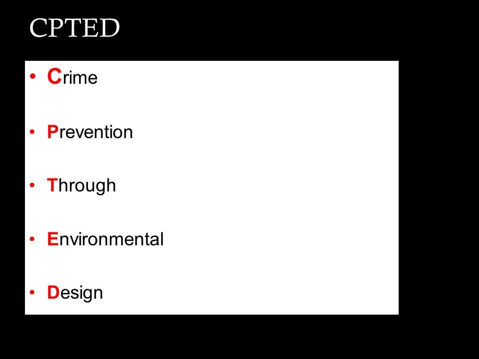 CPTED C rime Prevention Through Environmental Design