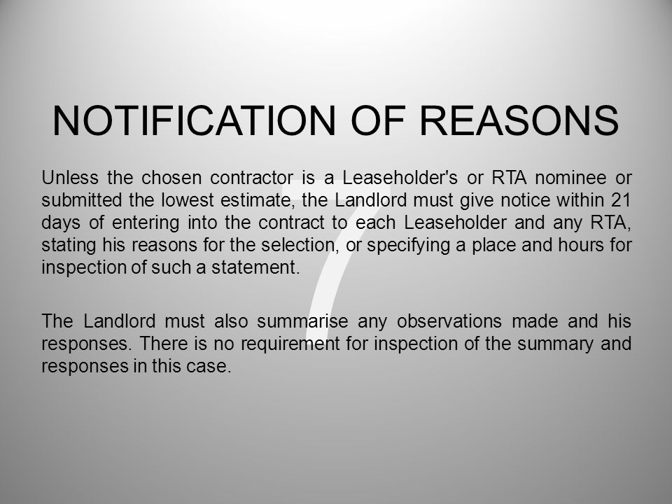 7 Unless the chosen contractor is a Leaseholder's or RTA nominee or submitted the lowest estimate, the Landlord must give notice within 21 days of ent