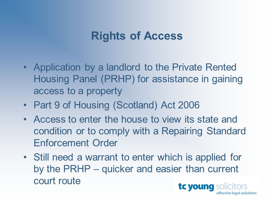 Rights of Access Application by a landlord to the Private Rented Housing Panel (PRHP) for assistance in gaining access to a property Part 9 of Housing