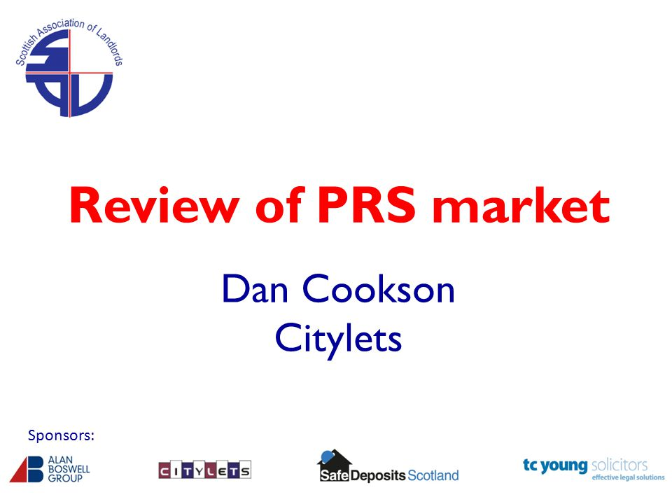 Review of PRS market Dan Cookson Citylets Sponsors: