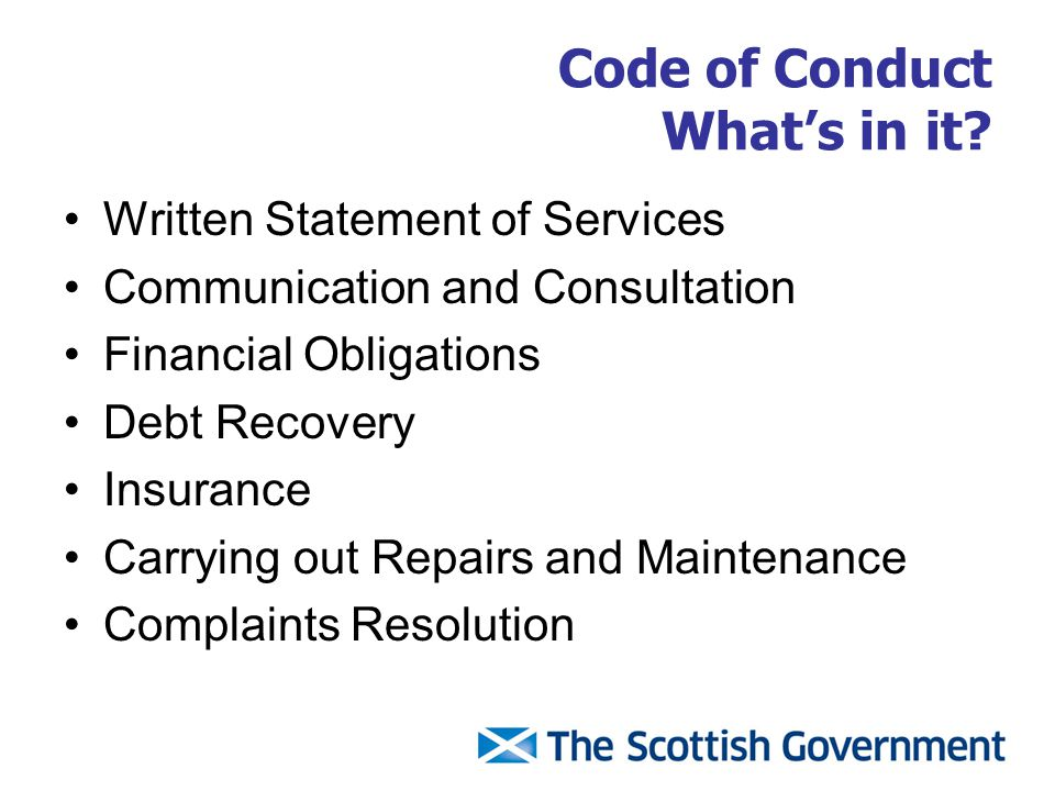 Code of Conduct What's in it? Written Statement of Services Communication and Consultation Financial Obligations Debt Recovery Insurance Carrying out