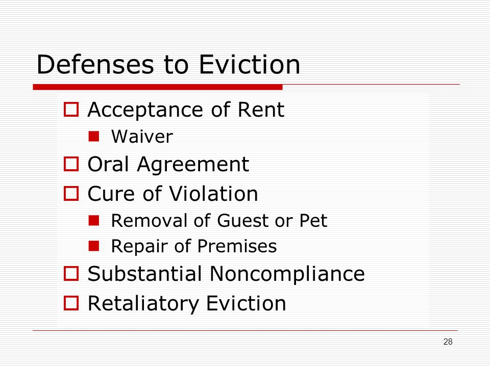 Defenses to Eviction  Acceptance of Rent Waiver  Oral Agreement  Cure of Violation Removal of Guest or Pet Repair of Premises  Substantial Noncomp