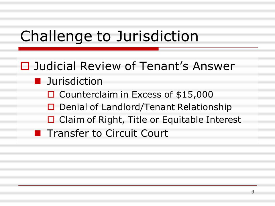 Challenge to Jurisdiction  Judicial Review of Tenant's Answer Jurisdiction  Counterclaim in Excess of $15,000  Denial of Landlord/Tenant Relationsh